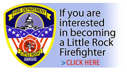 Click here if you are interested in becoming a Little Rock Firefighter