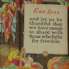 View larger version-Eat Less and Let Us Be Thankful